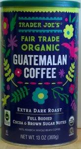 Trader Joe, Guatemalan Coffee, Extra Dark Roast, whole bean, organic, fair trade